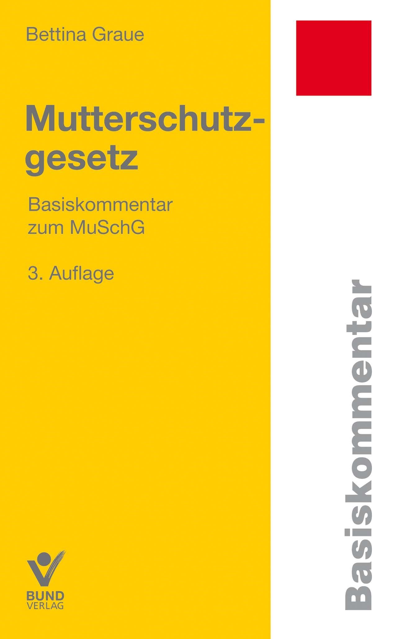 Mutterschutzgesetz   Graue   3., überarbeitete Auflage, 2018   Buch (Cover)