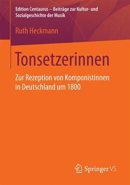 Abbildung von Heckmann | Tonsetzerinnen | 1. Auflage | 2016 | beck-shop.de
