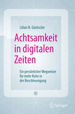 Abbildung von Güntsche | Achtsamkeit in digitalen Zeiten | 1. Auflage | 2016 | beck-shop.de