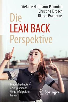 Abbildung von Palomino / Kirbach / Praetorius | Die LEAN-BACK-Perspektive | 2016 | Leadership heute - 42 inspirie...