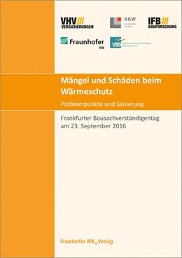 Abbildung von Mängel und Schäden beim Wärmeschutz. Problempunkte und Sanierung | 1. Auflage | 2016 | beck-shop.de