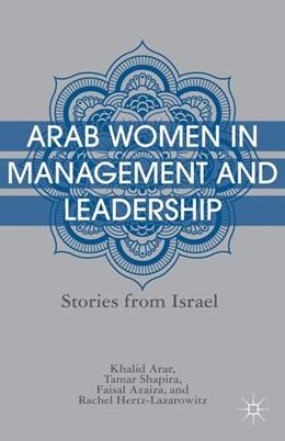 Abbildung von Arar / Shapira / Azaiza | Arab Women in Management and Leadership | 2013 | 2013 | Stories from Israel
