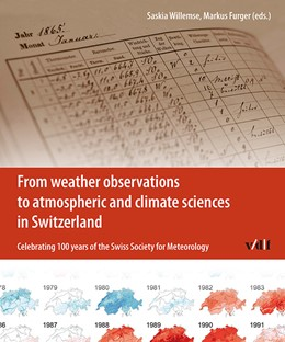 Abbildung von Willemse / Furger | From Weather Observations to Atmospheric and Climate Sciences in Switzerland | 2016 | Celebrating 100 years of the S...