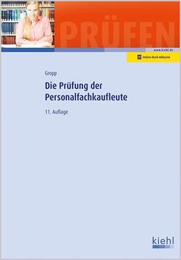 Abbildung von Gropp | Die Prüfung der Personalfachkaufleute | 11., völlig neu bearbeitete Auflage | 2016