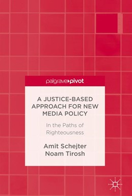 Abbildung von Schejter / Tirosh | A Justice-Based Approach for New Media Policy | 2017 | In the Paths of Righteousness