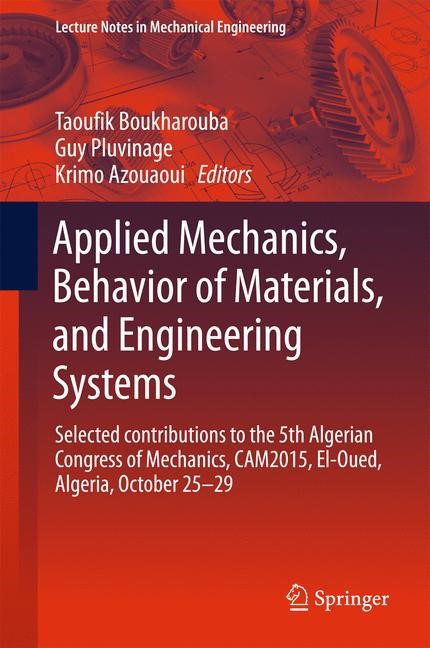 Applied Mechanics, Behavior of Materials, and Engineering Systems | Boukharouba / Pluvinage / Azouaoui | 1st ed. 2017, 2016 | Buch (Cover)