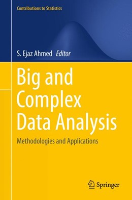 Abbildung von Ahmed | Big and Complex Data Analysis | 1st ed. 2017 | 2017 | Methodologies and Applications