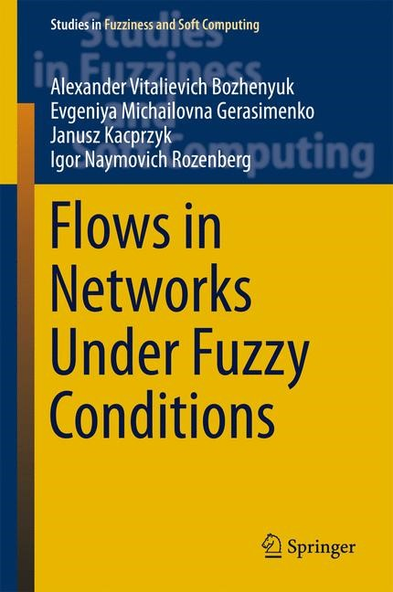 Flows in Networks Under Fuzzy Conditions | Bozhenyuk / Gerasimenko / Kacprzyk | 1st ed. 2017, 2016 | Buch (Cover)