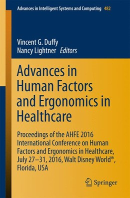 Abbildung von Duffy / Lightner | Advances in Human Factors and Ergonomics in Healthcare | 1. Auflage | 2016 | 482 | beck-shop.de