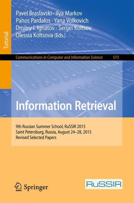 Information Retrieval | Braslavski / Markov / Pardalos / Volkovich / Ignatov / Koltsov / Koltsova | 1st ed. 2016, 2016 | Buch (Cover)