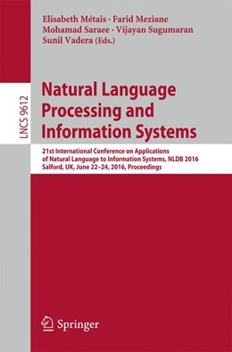 Abbildung von Métais / Meziane / Saraee / Sugumaran / Vadera   Natural Language Processing and Information Systems   1st ed. 2016   2016   21st International Conference ...