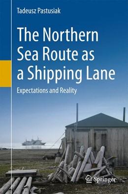 Abbildung von Pastusiak | The Northern Sea Route as a Shipping Lane | 1. Auflage | 2016 | beck-shop.de