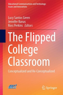 Abbildung von Santos Green / Banas / Perkins | The Flipped College Classroom | 1st ed. 2016 | 2016 | Conceptualized and Re-Conceptu...