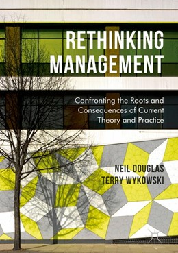 Abbildung von Douglas / Wykowski | Rethinking Management | 1st ed. 2017 | 2017 | Confronting the Roots and Cons...