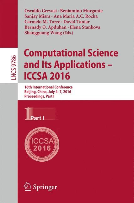 Abbildung von Gervasi / Murgante / Misra / Rocha / Torre / Taniar / Apduhan / Stankova / Wang | Computational Science and Its Applications – ICCSA 2016 | 1st ed. 2016 | 2016