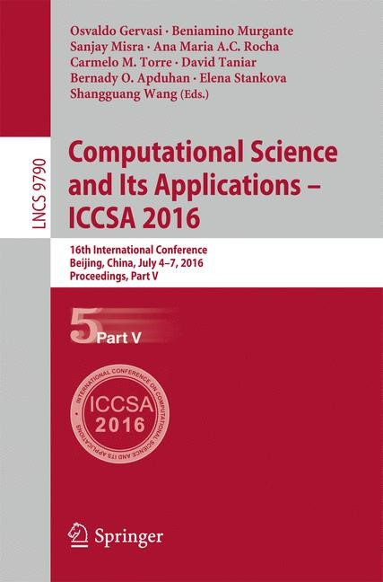 Abbildung von Gervasi / Murgante / Misra / Rocha / Torre / Taniar / Apduhan / Stankova / Wang | Computational Science and Its Applications – ICCSA 2016 | 1st ed. 2016 | 2016