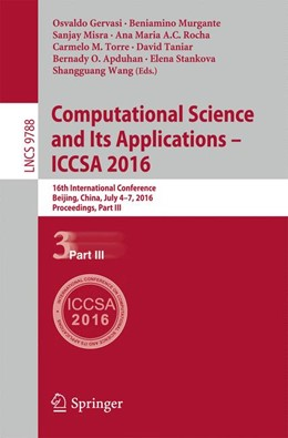 Abbildung von Gervasi / Murgante / Misra / Rocha / Torre / Taniar / Apduhan / Stankova / Wang | Computational Science and Its Applications - ICCSA 2016 | 1st ed. 2016 | 2016 | 16th International Conference,...