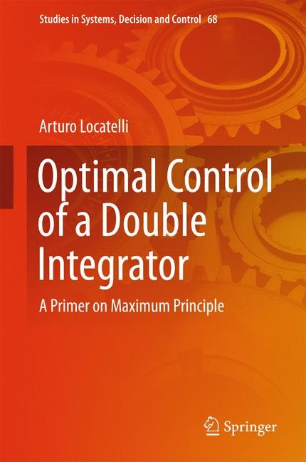 Optimal Control of a Double Integrator | Locatelli | 1st ed. 2017, 2016 | Buch (Cover)
