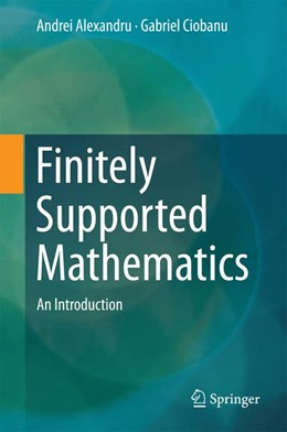 Abbildung von Alexandru / Ciobanu | Finitely Supported Mathematics | 1. Auflage | 2016 | beck-shop.de