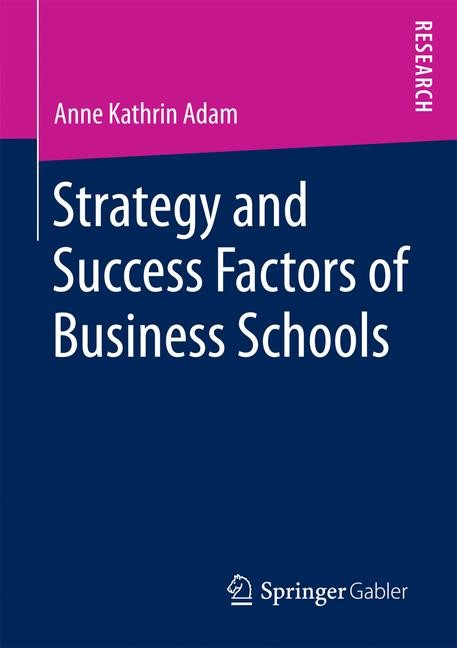 Strategy and Success Factors of Business Schools | Adam | 1st ed. 2016, 2016 | Buch (Cover)