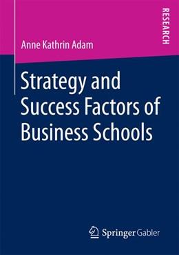 Abbildung von Adam | Strategy and Success Factors of Business Schools | 1st ed. 2016 | 2016