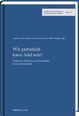 Abbildung von Pecar / Zaunstöck | Wie pietistisch kann Adel sein? | 1. Auflage | 2016 | beck-shop.de