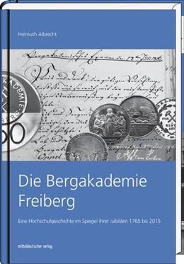 Abbildung von Albrecht | Die Bergakademie Freiberg | 1. Auflage | 2016 | beck-shop.de