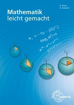 Abbildung von Kreul / Ziebarth | Mathematik leicht gemacht | 8. Auflage | 2016 | beck-shop.de