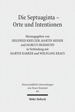 Abbildung von Kreuzer / Meiser | Die Septuaginta - Orte und Intentionen | 1. Auflage | 2016 | beck-shop.de