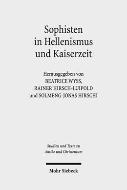 Abbildung von Wyss / Hirsch-Luipold / Hirschi | Sophisten in Hellenismus und Kaiserzeit | 2017 | Orte, Methoden und Personen de...