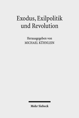 Abbildung von Kühnlein | Exodus, Exilpolitik und Revolution | 1. Auflage | 2017 | beck-shop.de