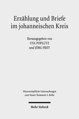 Abbildung von Poplutz / Frey | Erzählung und Briefe im johanneischen Kreis | 1. Auflage | 2016 | 420 | beck-shop.de