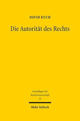 Abbildung von Kuch | Die Autorität des Rechts | 1. Auflage | 2016 | 32 | beck-shop.de