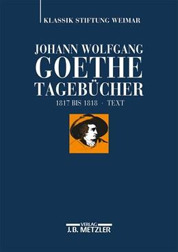 Abbildung von Döhler | Johann Wolfgang Goethe: Tagebücher | 2014 | Band VI,1 Text (1817–1818)