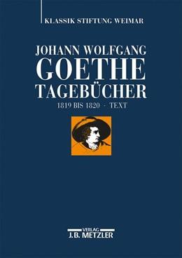 Abbildung von Zehm / Mangold / Ludwig   Johann Wolfgang Goethe: Tagebücher   2014   Band VII,1 Text (1819–1820)