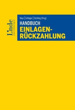 Abbildung von Mayr / Schlager / Zöchling | Handbuch Einlagenrückzahlung | 1. Auflage 2016 | 2016