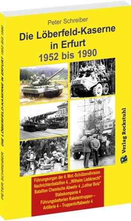 Abbildung von Schreiber | Die LÖBERFELD-KASERNE in Erfurt 1952-1990 | 2016 | 4. Mot. Schützendivision | Nac...