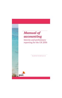 Abbildung von Manual of accounting - Interim and preliminary reporting for the UK 2016 | 2016