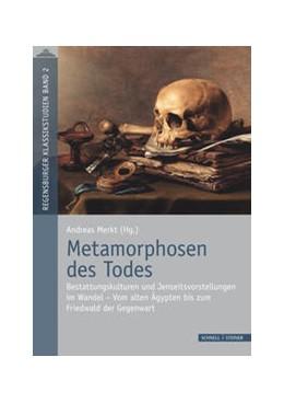 Abbildung von Merkt | Metamorphosen des Todes | 2016 | Bestattungskulturen und Jensei... | 2