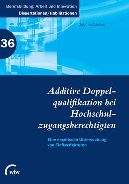 Abbildung von Edeling | Additive Doppelqualifikation bei Hochschulzugangsberechtigten | 1. Auflage | 2016 | beck-shop.de