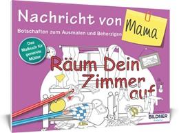 Abbildung von Das Malbuch für Erwachsene: Nachricht von Mama! | 2016 | Botschaften zum Ausmalen und B...