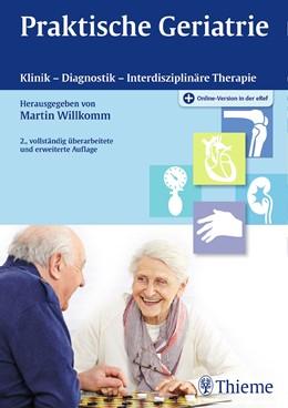 Abbildung von Willkomm (Hrsg.) | Praktische Geriatrie | 2., vollständig überarbeitete und erweiterte Auflage. | 2017 | Klinik - Diagnostik - Interdis...