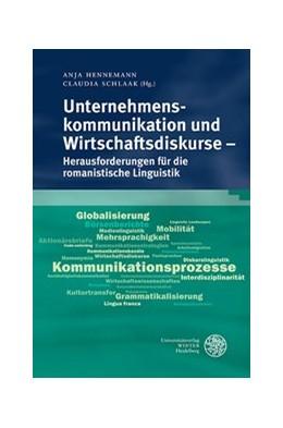 Abbildung von Hennemann / Schlaak | Unternehmenskommunikation und Wirtschaftsdiskurse - Herausforderungen für die romanistische Linguistik | 2016