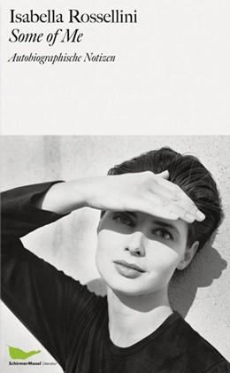 Abbildung von Rossellini | Some of Me | 1. Auflage | 2016 | beck-shop.de