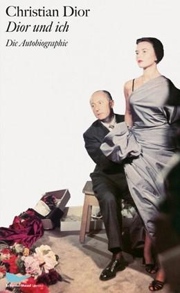 Abbildung von Dior | Dior und ich | 1. Auflage | 2016 | beck-shop.de