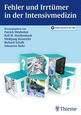 Abbildung von Meybohm / Muellenbach / Heinrichs / Schalk / Stehr   Fehler und Irrtümer in der Intensivmedizin   2016