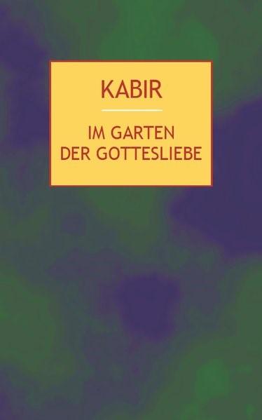 Im Garten der Gottesliebe | Kabir, 2005 | Buch (Cover)