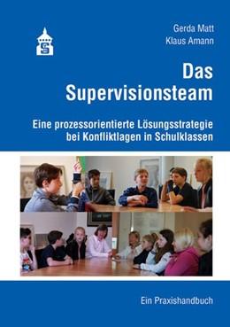 Abbildung von Matt / Amann | Das Supervisionsteam | 2016 | Eine prozessorientierte Lösung...