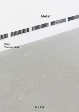Abbildung von Wommelsdorf / Thiemann / Köser-Rudolph | Heiko Wommelsdorf | 2016 | Atelier