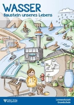 Abbildung von Runge / Treskatis   Wasser - Baustein unseres Lebens. Lehrerheft   1. Auflage   2016   beck-shop.de